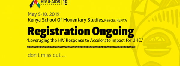 GET INVOLVED IN THE UPCOMING MAISHA HIV AND AIDS 2019 CONFERENCE